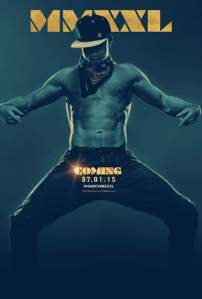 Magic Mike XXL first official poster. Credit: Channing Tatum FB