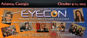 "Eyecon announces its final ""Vampire Diaries"" and ""Originals"" convention, scheduled for October 9-11, 2015. Photo source: EyeCon"