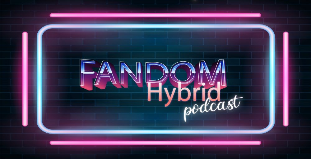 Fandom Hybrid Podcast and Blog